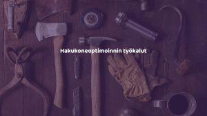 Hakukoneoptimoinnin työkalut